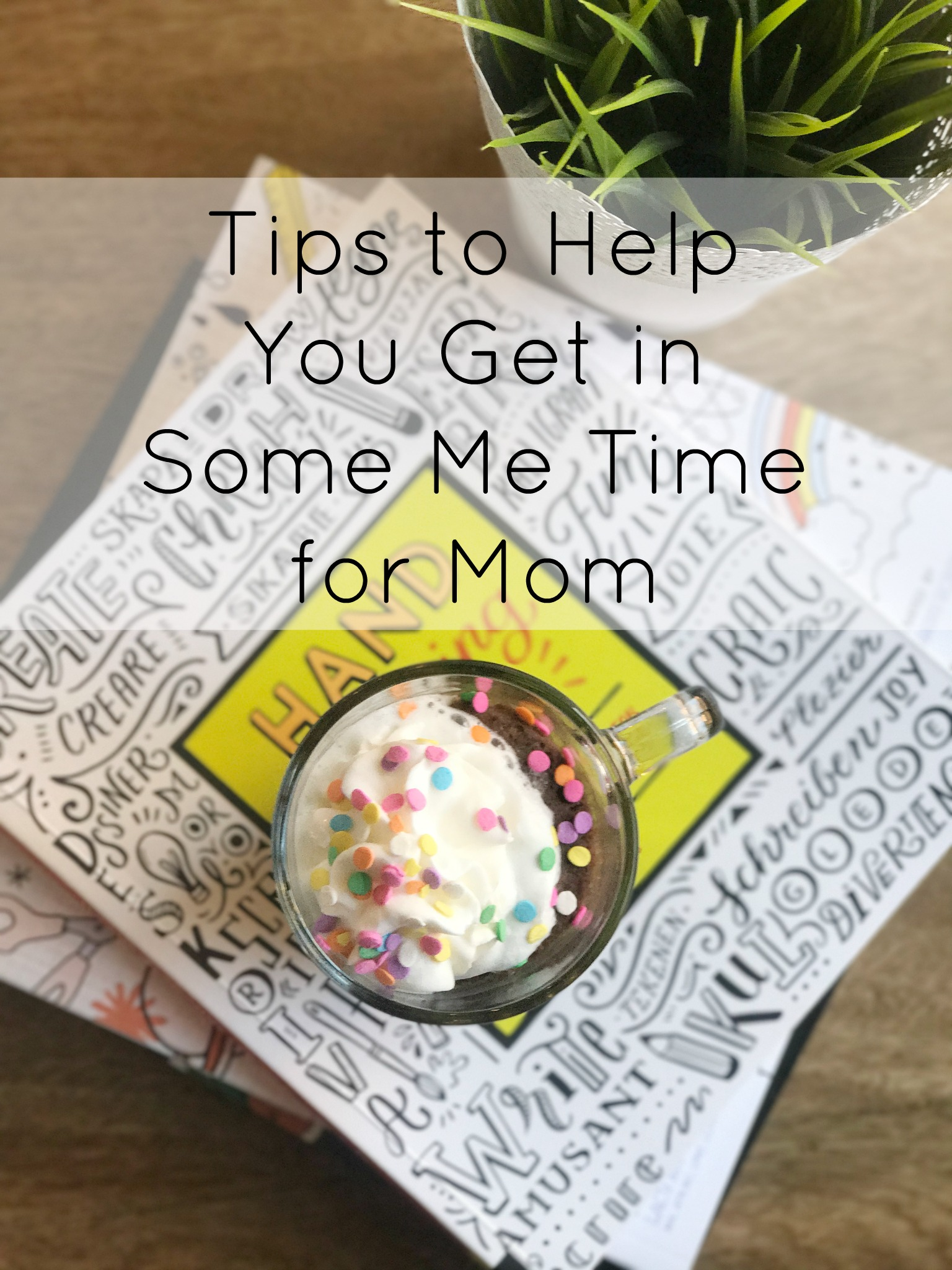Tips to Help You Get in Some Me Time for Mom