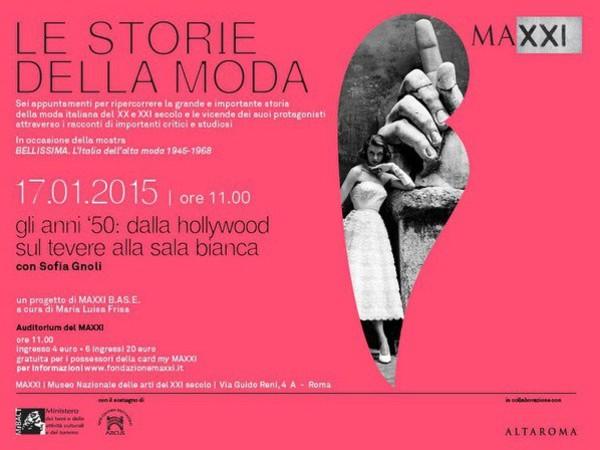 Le storie della moda. Gli anni Cinquanta dalla Hollywood sul Tevere alla Sala Bianca, MAXXI, Roma