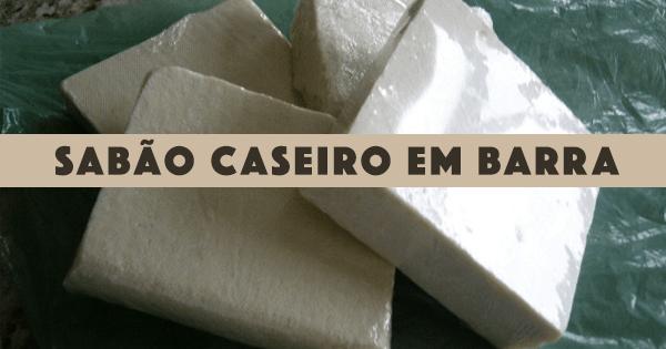Como Fazer Sabão: 20 receitas de Sabão caseiro com passo-a-passo
