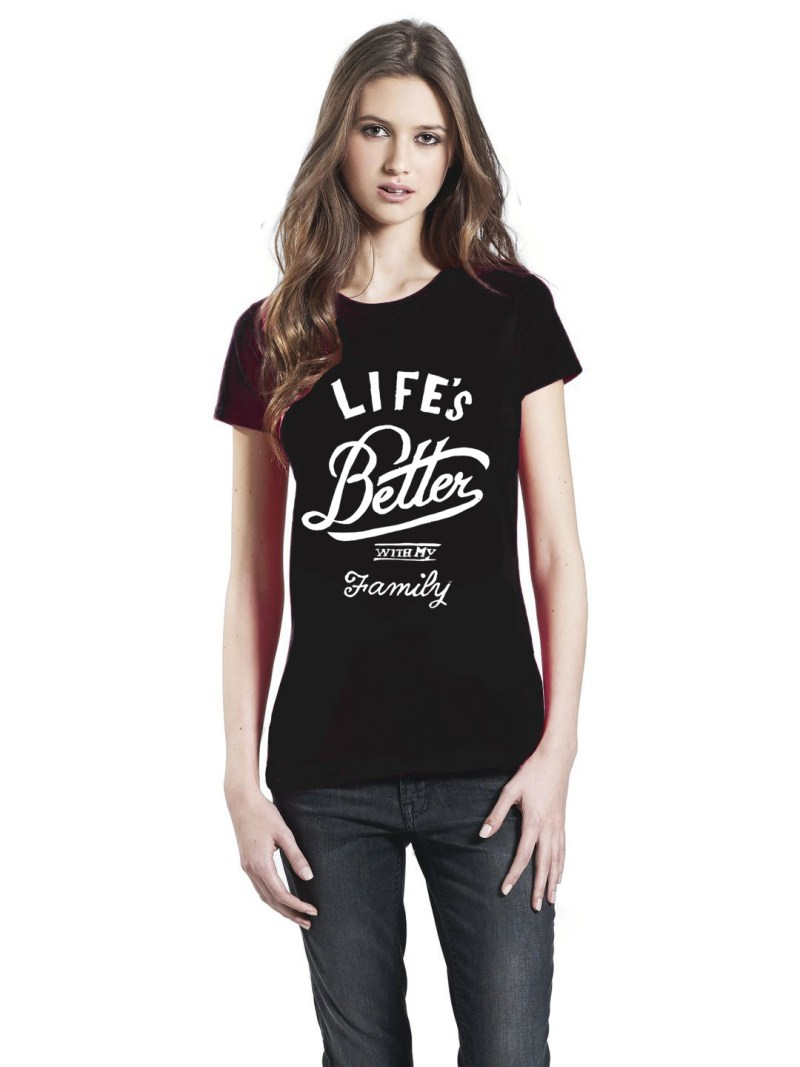 T-SHIRT UNISEX LIFE'S BETTER WITH MY FAMILY