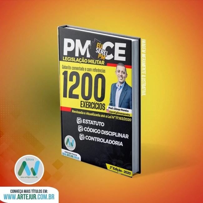 1200 Questões de Legislação da PMCE – 2ª Ed – 2020 – Prof. Gilmar Pereira
