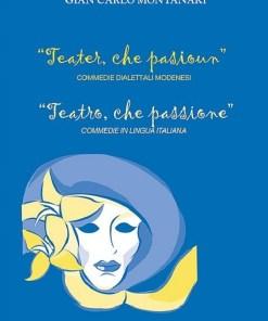 Teatro, che passione, Gian Carlo Montanari, Modena