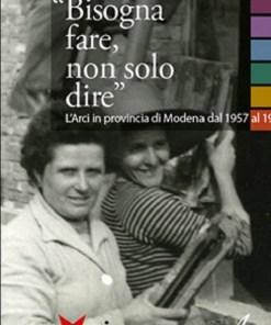 Bisogna fare non solo dire, Serena Lenzotti, Modena
