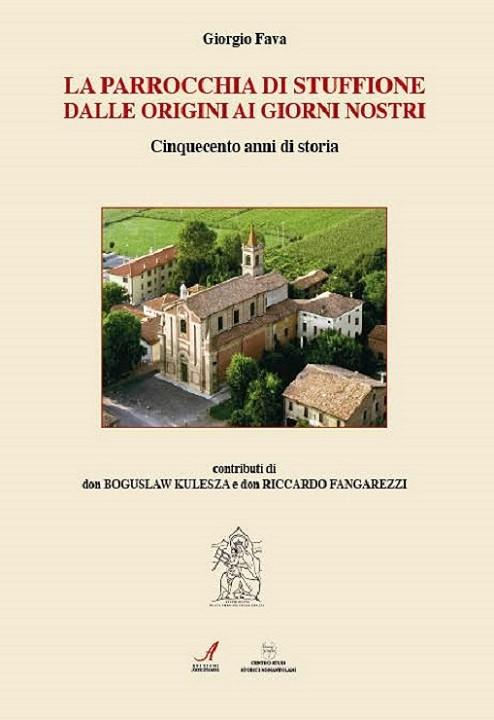 La parrocchia di Stuffione dalle origini ai giorni nostri, Giorgio Fava, Modena