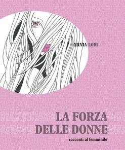 La forza delle donne, Narrativa, Edizioni Artestampa