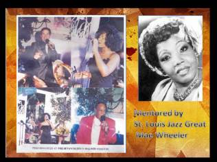 Performed with several Jazz Greats in St. Louis MO. She was mentored by the Great Mae Wheeler of St. Louis MO.