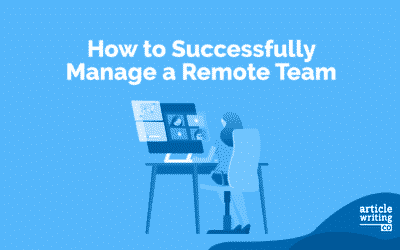 How to Successfully Manage a Remote Team