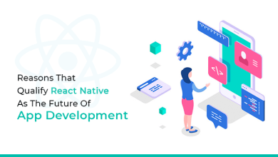 Photo of Reasons That Qualify React Native As The Future Of App Development
