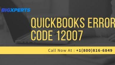 Photo of How to Solve QuickBooks Error Code 12007?