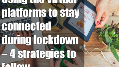 Photo of Using the virtual platforms to stay connected during lockdown – 4 strategies to follow
