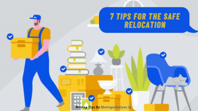 Photo of 7 Tips For The Safe Relocation
