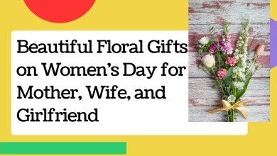 Photo of Beautiful Floral Gifts on Women's Day for Mother, Wife
