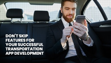 Photo of DON'T SKIP FEATURES FOR YOUR SUCCESSFUL TRANSPORTATION APP DEVELOPMENT