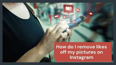 Photo of How do I remove likes off my pictures on Instagram