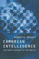 Cambrian Intelligence - Rodney Brooks