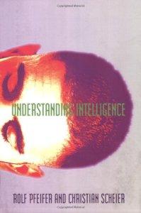 Understanding Intelligence - Rold Pfeifer and Christian Scheier