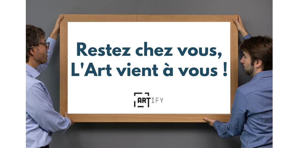 Artify - Restez chez vous, L'Art vient à vous !
