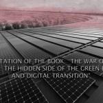 """PRESENTATION DU LIVRE :  La guerre des métaux rares : La face cachée de la transition énergétique verte et numérique (Guillaume Pitron)"""" – """"The war of rare metals: The hidden side of the green energy and digital transition"""