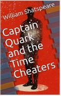 """Alt=""""captain quark and the time cheaters by william shatspear"""""""