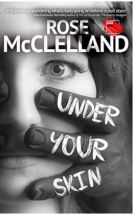 "Alt=""under your skin by rose mcclelland"""