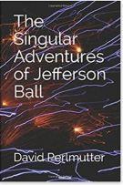 "Alt=""the singular adventures of jefferson ball by david perlmutter"