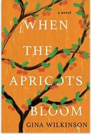 """Alt=""""when the apricots bloom by gina wilkinson"""""""