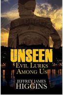 "Alt=""unseen evil lurks among us by jeffrey james higgins"""