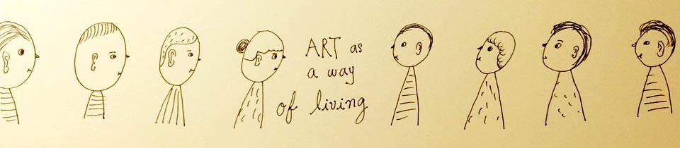 Art as a Way of Living.