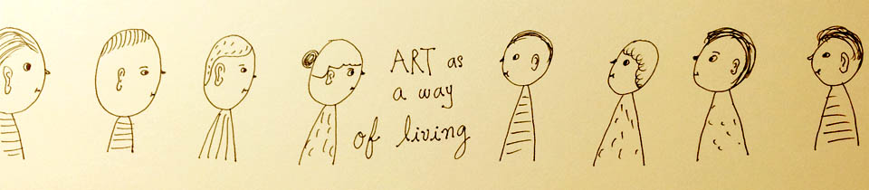 Art as a Way of Living.
