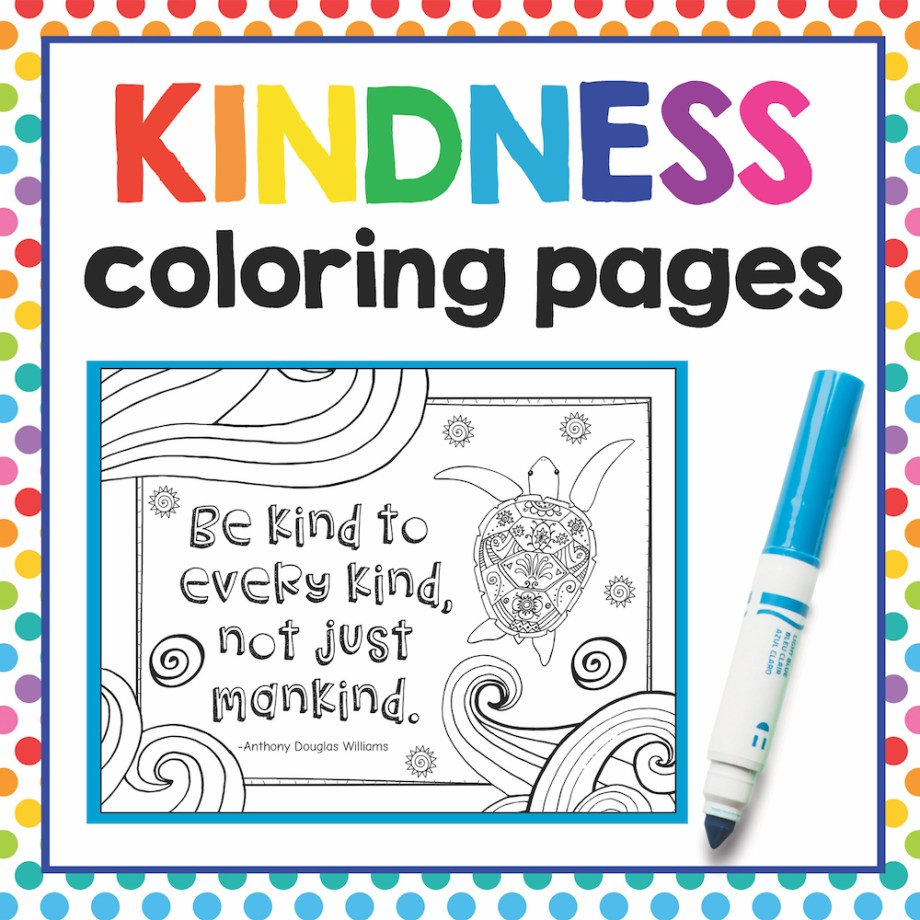 These Fun And Unique Coloring Pages Feature Inspirational Phrases Perfect For Accompanying Lessons On Kindness Or Just Anytime