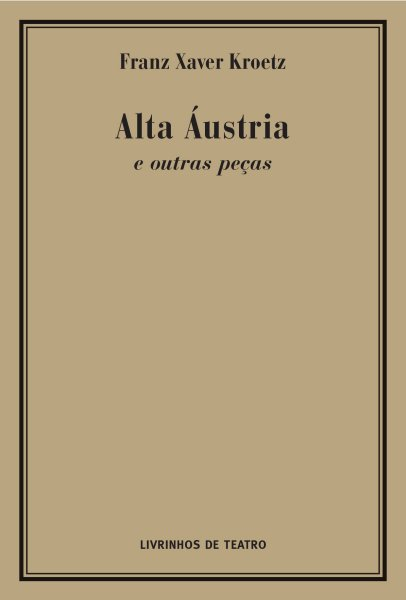 ALTA ÁUSTRIA E OUTRAS PEÇAS