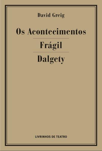 OS ACONTECIMENTOS / FRÁGIL / DALGETY