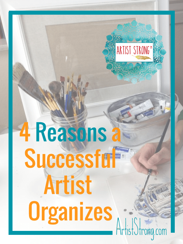 How to get organized to make more art via @ArtistStrong