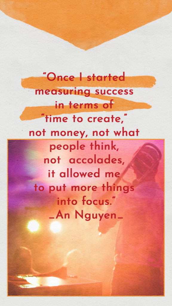 """There is a photo of a trombone player making music on a stage in bright colors. There is a quote on top that says, """"Once I started measuring success in terms of """"time to create"""" not money, not what people think, not accolades it allowed me to put more things into focus."""""""