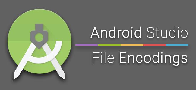 [How to] วิธีตั้งค่า Encoding ให้ไฟล์ต่าง ๆ บน Android Studio