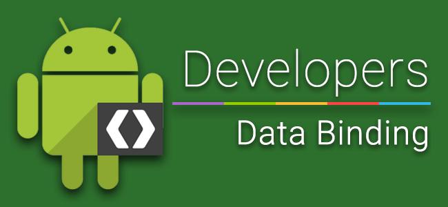 [Dev] มาดูวิธีทำ Data Binding บน Android แนวทางการเขียน App แบบใหม่กันหน่อย [Update 16/11/58]