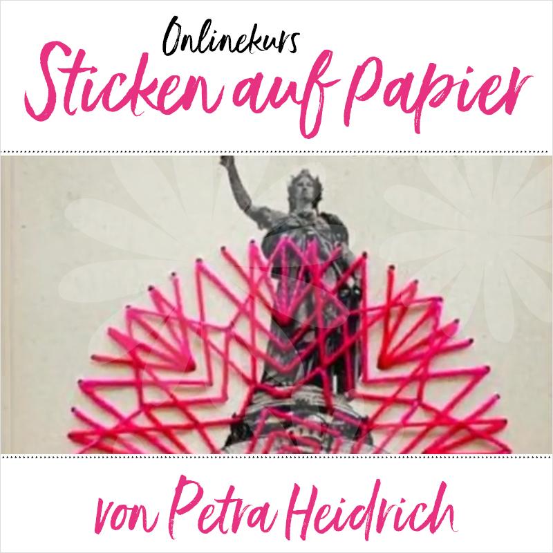 Onlinekurs Sticken auf Papier von Petra Heidrich
