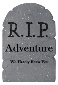 RIP, Death of Adventure, Is Disney the death of adventure, Disney