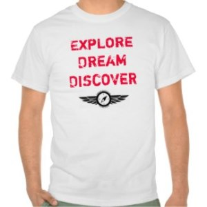 Explore-Dream-Discover – Art of Adventure T-Shirt