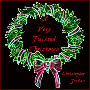 a collection of classic holiday songs with a little more than a twisted take as engineered by christopher jordanwelcome to a very twisted christmas - A Twisted Christmas