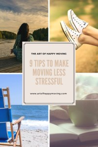 9 Tips to Make Moving Less Stressful. The Art of Happy Moving. www.artofhappymoving.com