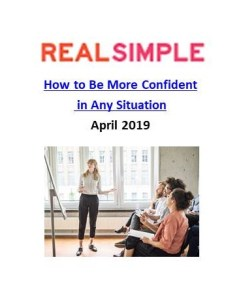 Real Simple_How to Be More Confident in Any Situation. The Art of Happy Moving.