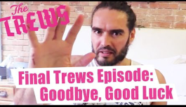Final Episode Of The Trews. Russell Brand @rustyrockets (Aug 2015)