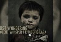 Potent Whisper FT. Floetic Lara – #JustWondering (Jun 2014) @PotentOfficial