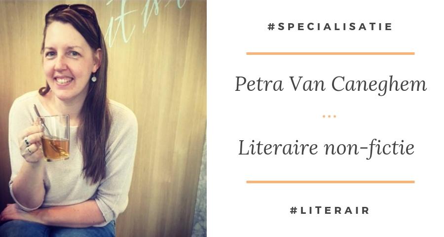 Literaire non-fictie - Petra Van Caneghem