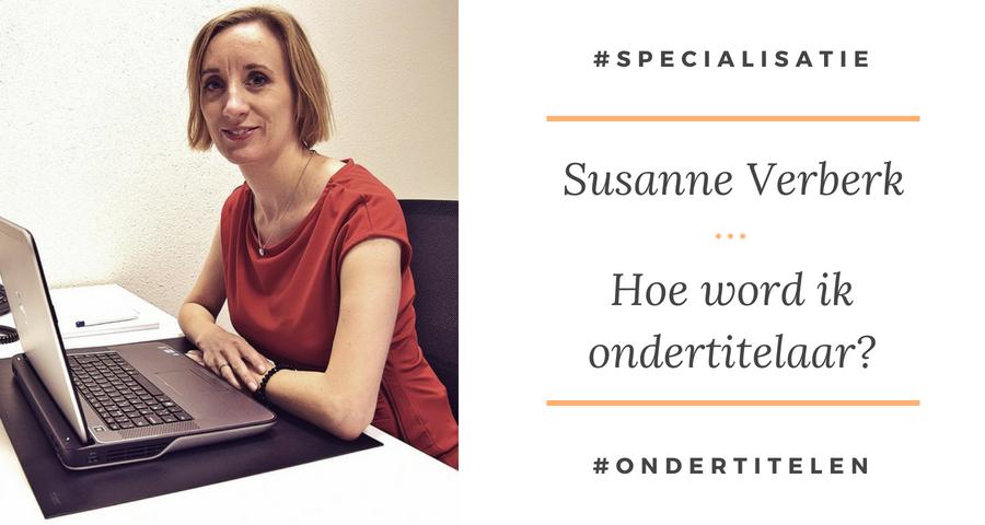 Hoe word ik ondertitelaar - Susanne Verberk