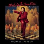 """Blood On The Dance Floor"" – Michael Jackson"