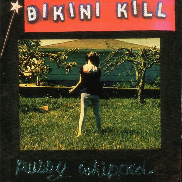 """""""Pussy Wipped"""" – Bikini Kill"""