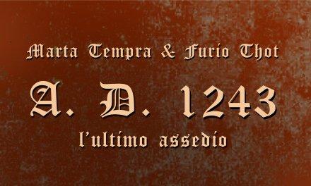 """A.D. 1243 – L'Ultimo Assedio"" – Marta Tempra & Furio Thot"