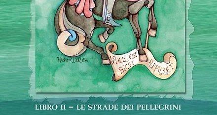 """""""Le Strade Dei Pellegrini"""" – Cristina M. Cavaliere"""